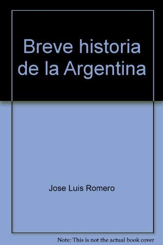 Breve historia de la Argentina (El libro: Romero, Jose Luis