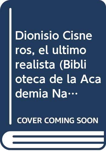 9789802223336: Dionisio Cisneros, el último realista (Biblioteca de la Academia Nacional de la Historia) (Spanish Edition)