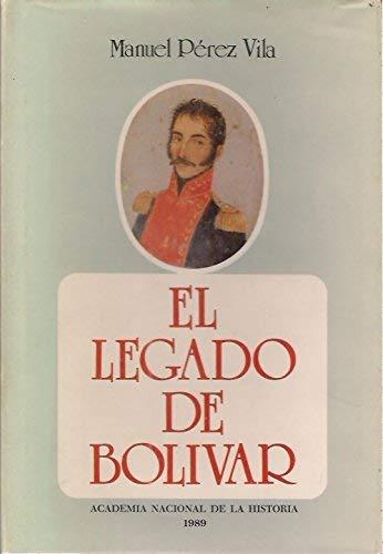 9789802224203: El legado de Bolívar: Pensamientos y bibliografía básica (Spanish Edition)