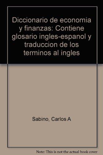 9789802304837: Diccionario de economía y finanzas: Contiene glosario inglés-español y traducción de los términos al inglés (Spanish Edition)