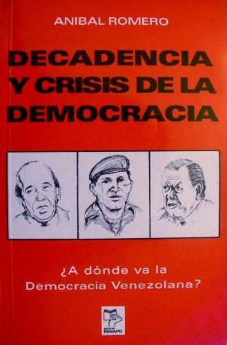 9789802306466: Decadencia y Crisis de la Democracia: A Donde Va La Democracia Venezolana?(Spanish Edition)