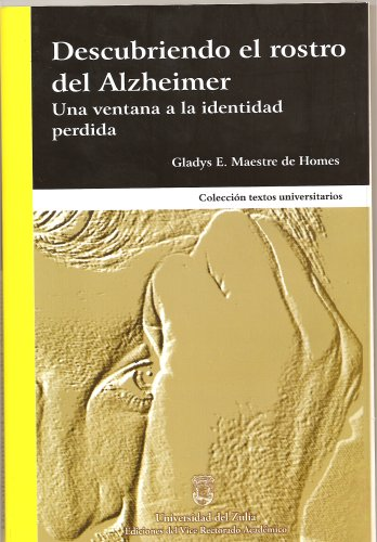 Descubriendo el rostro del Alzheimer: Una ventana: Gladys E. Maestre