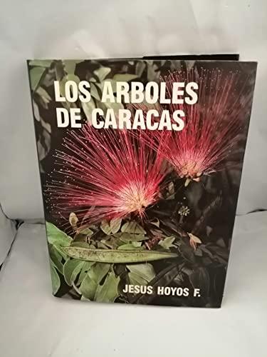 Los árboles de Caracas: Jesús Hoyos F.