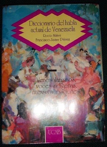 9789802440979: Diccionario del habla actual de Venezuela: Venezolanismos, voces indígenas, nuevas acepciones (Spanish Edition)