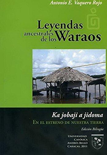 9789802446261: Leyendas ancestrales de los Waraos. En el estreno de nuestra tierra.