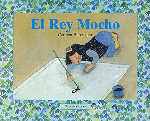 9789802570683: El Rey Mocho/King Mocho (Coleccion Ponte Poronte) (Spanish Edition)