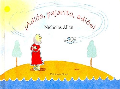 Adios, Pajarito, Adios: Allen, Nicholas