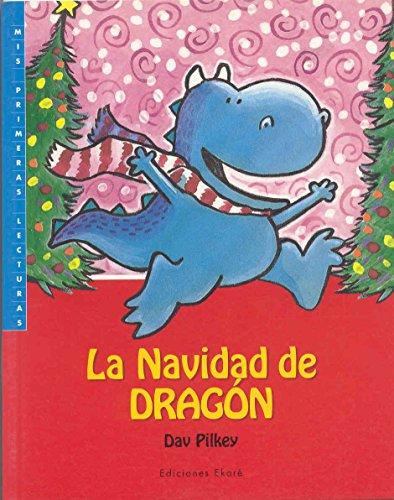 La navidad de Dragon / Dragon's Merry Christmas (Spanish Edition): Pilkey, Dav, Uribe, ...