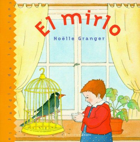 9789802572205: El Mirlo/the Blackbird (Jardin de los Ninos) (Spanish Edition)