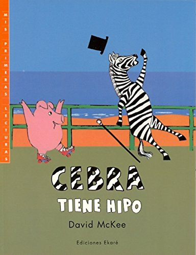 9789802572274: Cebra Tiene Hipo/Zebra Has the Hiccups (Coleccion Primeras Lecturas)