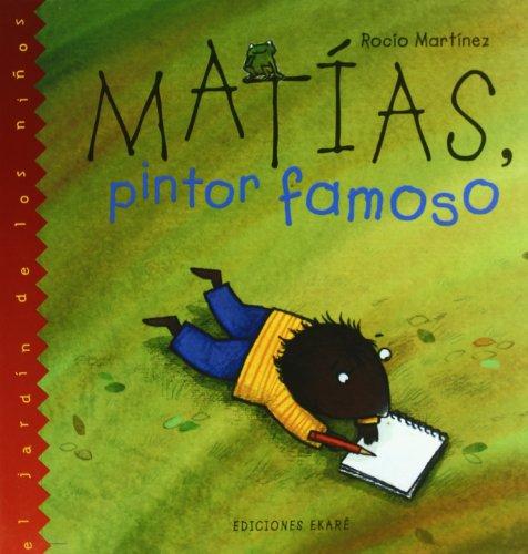 9789802572632: Matias, Pintor Famoso/Matthew the Famous Painter (El Jardin De Los Ninos) (Spanish Edition)