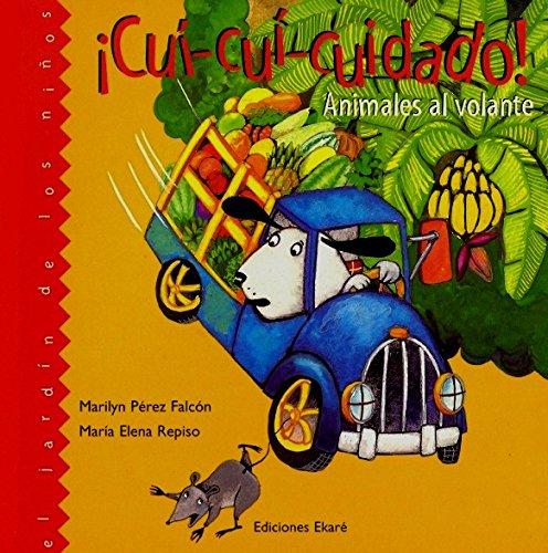 9789802572694: Cui-Cui-Cuidado!: Animales Al Volante (Jardin de los Ninos)