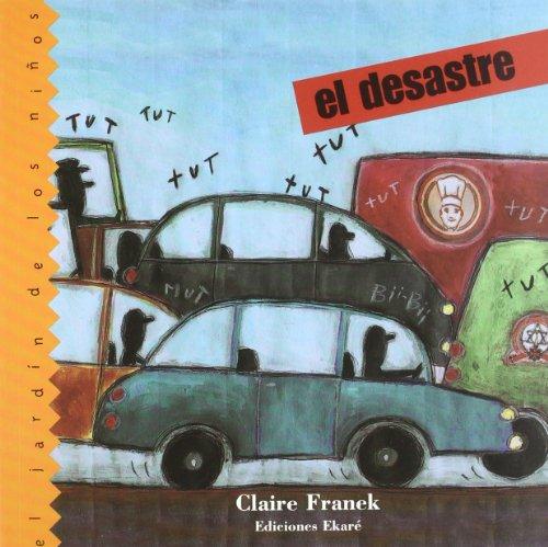 El Desastre (El Jardin De Los Ninos) (Spanish Edition): Claire Franek