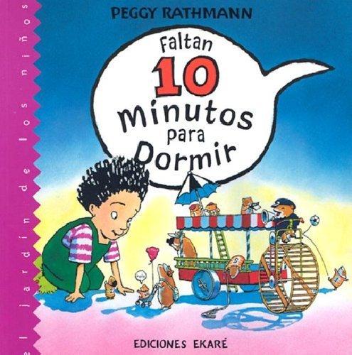 9789802572762: Faltan 10 Minutos Para Dormir/10 Minutes Till Bedtime (El Jardin De Los Ninos) (Spanish Edition)