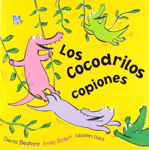 Los Cocodrilos Copiones (Spanish Edition): David Bedford