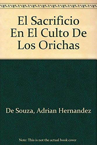 El sacrificio en el culto de los: Souza Hernández, Adrián
