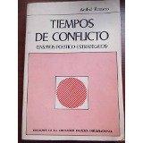 Tiempos De Conflicto (Ensayos Político-Estratégicos): Romero, Aníbal