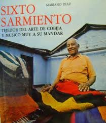 9789802655236: Sixto Sarmiento, tejedor del arte de cobija y músico muy a su mandar (Spanish Edition)