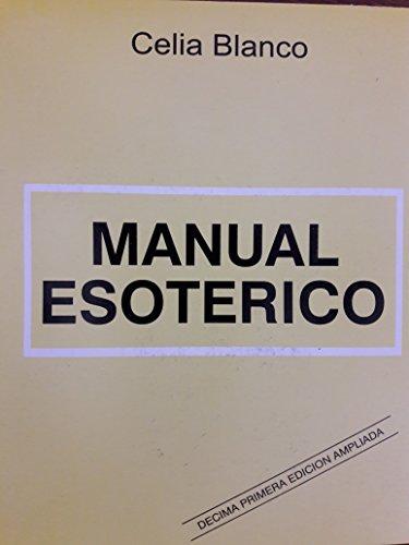 Manual esoterico: Una nueva dimension de nuestro folkore : sus mitos, leyendas y la magia (Spanish ...