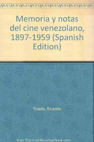 Memoria y notas del cine venezolano, 1897-1959 (Spanish Edition): Tirado, Ricardo