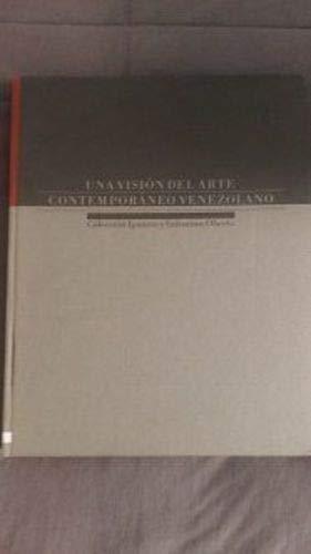 Una Vision del Arte Contemporaneo Venezolano: Coleccion: Imber, Sofia and