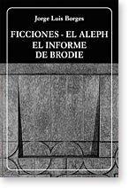 9789802760015: Ficciones. El Aleph. El informe de Brodie (Spanish Edition)