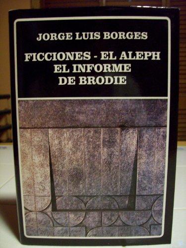 Ficciones ; El aleph ; El informe: Borges, Jorge Luis
