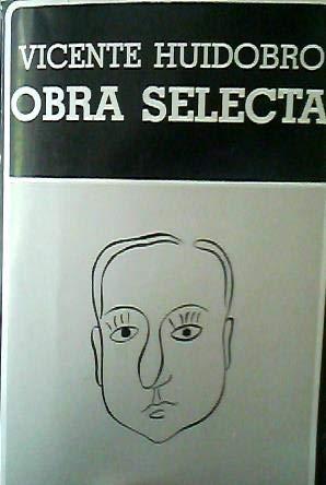 Obra selecta (Biblioteca Ayacucho) (Spanish Edition): Vicente Huidobro