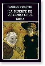 LA MUERTE DE ARTEMIO CRUZ - AURA: FUENTES, CARLOS
