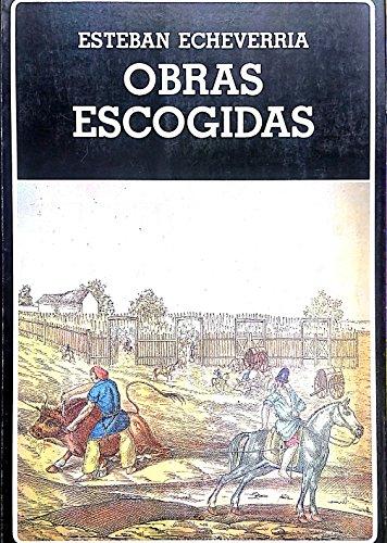Obras Escogidas - Seleccion, Prologo, Cronologia y Bibliografia Beatriz Sarlo y Carlos Altamirano. ...