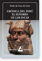9789802763955: Crónica del Perú. El señorio de los Incas (Biblioteca Ayacucho #226)