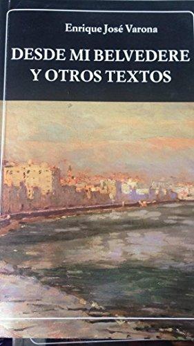 Desde mi belvedere y otros textos (Paperback)
