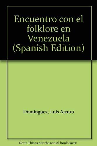 Encuentro con el folklore en Venezuela: Domínguez, Luis Arturo