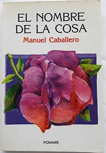 9789802900206: El nombre de la cosa (Spanish Edition)