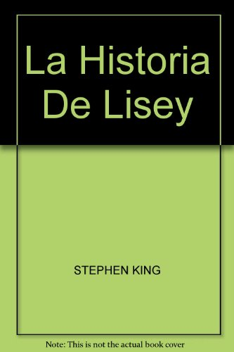 La Historia De Lisey (9789802934348) by STEPHEN KING