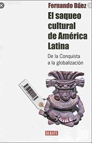 9789802934676: SAQUEO CULTURAL DE AMERICA LATINA, EL