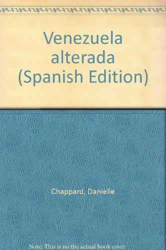 Venezuela alterada (Spanish Edition): Danielle Chappard
