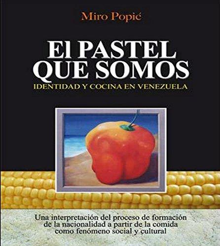 9789803160371: El pastel que somos. Identidad y cocina en Venezuela