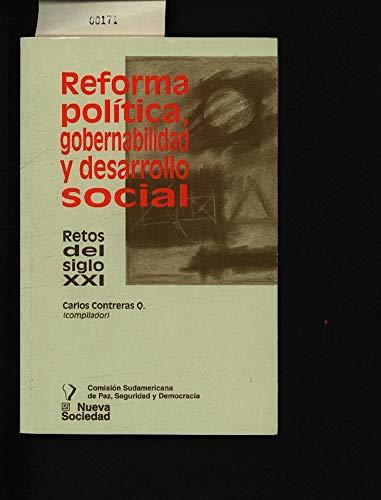 Reforma Politica, Gobernabilidad y Desarrollo Social: Retos: Carlos Contreras