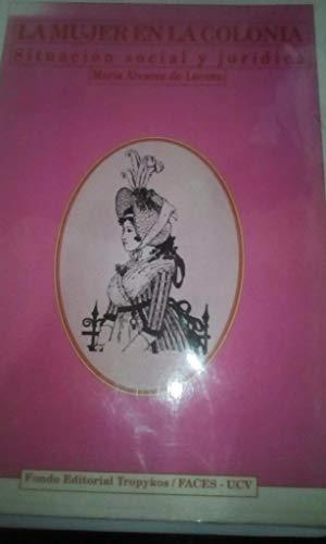 9789803250720: La mujer en la colonia: Situación social y jurídica