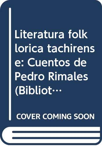 Literatura folklorica tachirense: Cuentos de Pedro Rimales: Luis Felipe Ramon