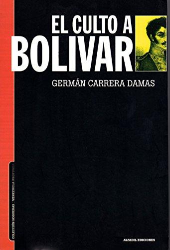 EL CULTO A BOLIVAR. ESBOZO PARA UN: CARRERA DAMAS, GERMAN