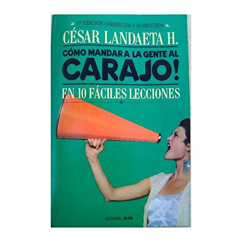 9789803541712: Como Mandar a La Gente Al Carajo