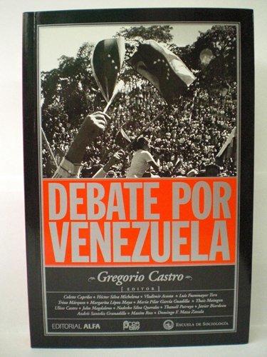 Debate Por Venezuela: Castro, Gregorio (editor)