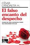 9789803543068: El falso encanto del despecho. Manejo del duelo amoroso a través del cancionero popular