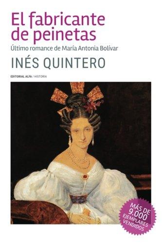 9789803543143: El fabricante de peinetas: Último romance de María Antonia Bolívar (Spanish Edition)