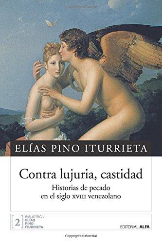 Contra Lujuria, Castidad: Historias de Pecado En: Pino Iturrieta, Elias