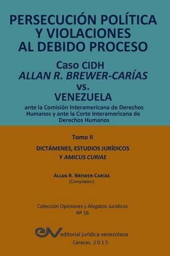 Persecucion Politica y Violaciones Al Debido Proceso.