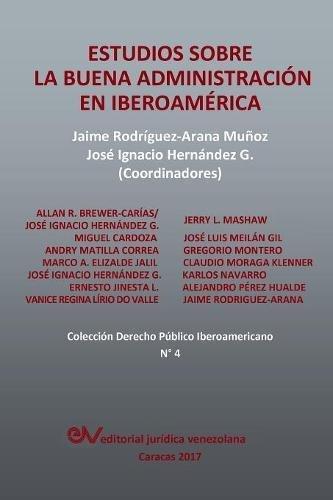 Estudios sobre la Buena Administración en Iberoamérica: Rodriguez-Arana Munoz, Jaime