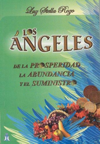 9789803690212: Los angeles de la prosperidad, la abundancia y el suministro (Spanish Edition)